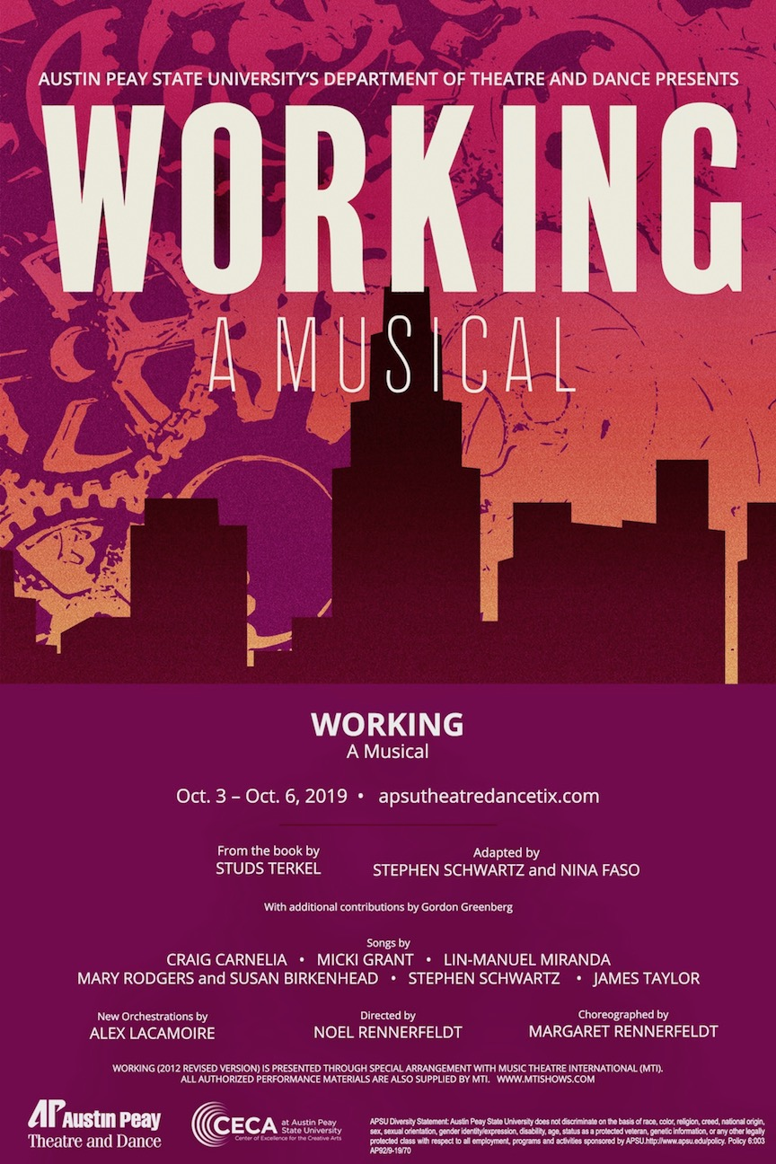 "On Thursday, Oct. 3, 2019, the APSU Department of Theatre and Dance will present ""Working: A Musical,"" directed by Noel Rennerfeldt, choreographed by Margaret Rennerfeldt and sponsored by the Center of Excellence for the Creative Arts."