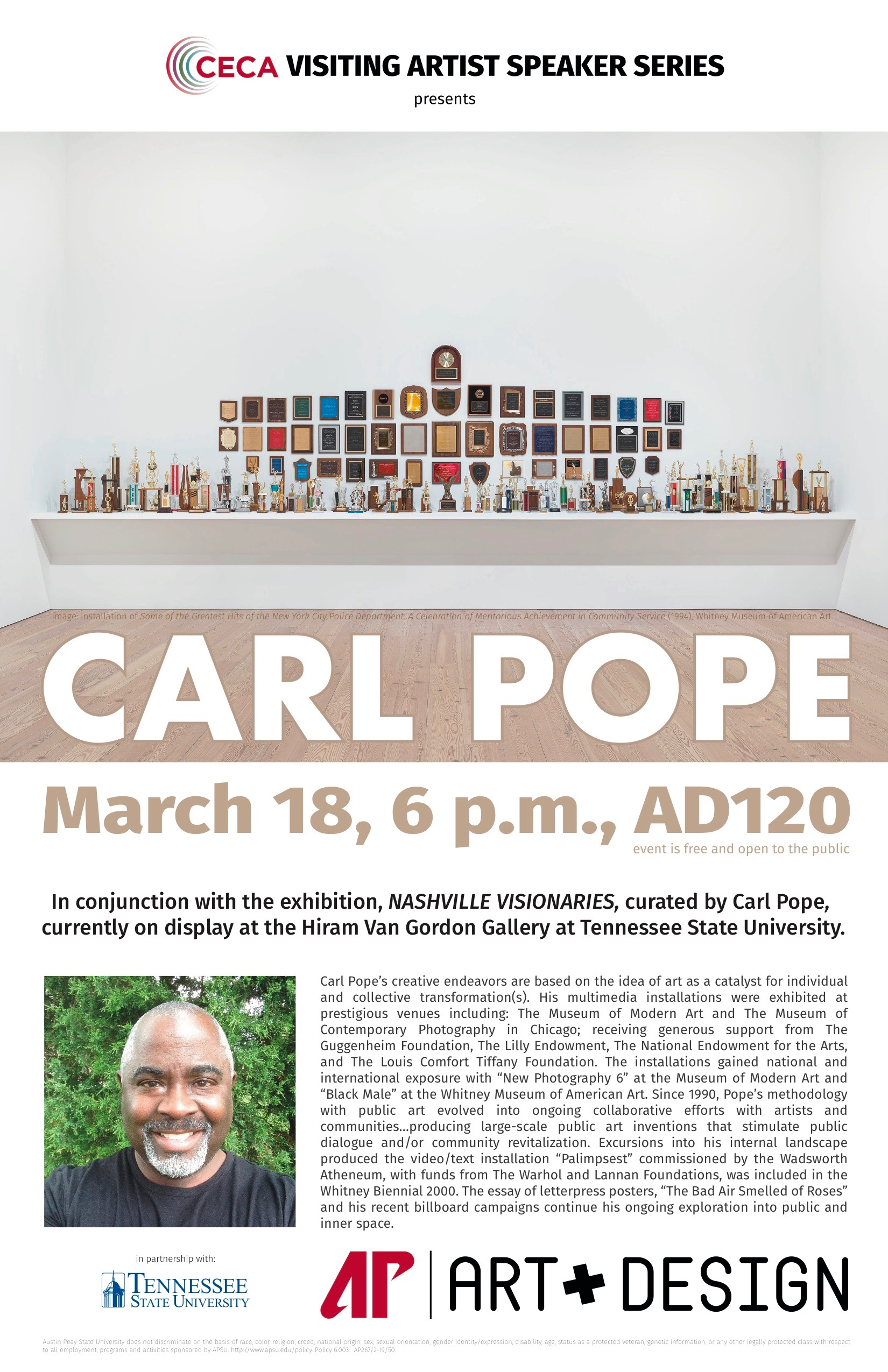 The Department of Art + Design, with support from The Center of Excellence for the Creative Arts, and in partnership with Tennessee State University, is pleased to welcome artist, Carl Pope, to Austin Peay State University.